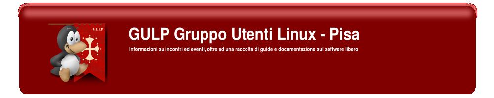 GULP – Gruppo Utenti Linux Pisa